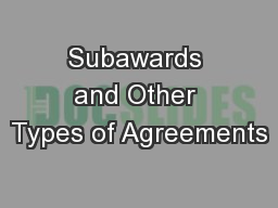 Subawards and Other Types of Agreements PowerPoint PPT Presentation