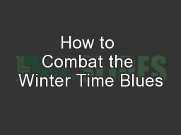 How to Combat the Winter Time Blues