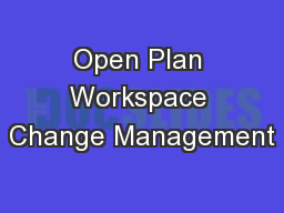 Open Plan Workspace Change Management