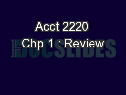 Acct 2220 Chp 1 : Review
