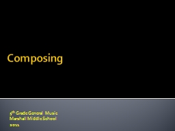 Composing 5 th  Grade General Music PowerPoint PPT Presentation
