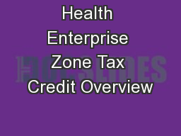 Health Enterprise Zone Tax Credit Overview