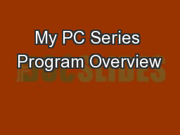 My PC Series Program Overview