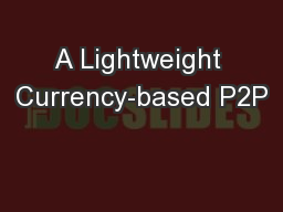 A Lightweight Currency-based P2P