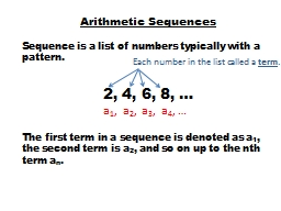 Arithmetic Sequences Sequence is a list of numbers typically with a pattern.