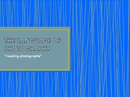 THE LANGUAGE OF PHOTOGRAPHY