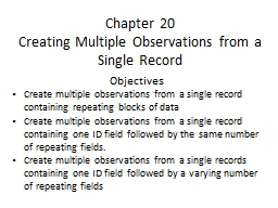Chapter  20 Creating Multiple Observations from a Single Record