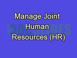 Manage Joint Human Resources (HR)