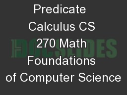Predicate  Calculus CS 270 Math Foundations of Computer Science