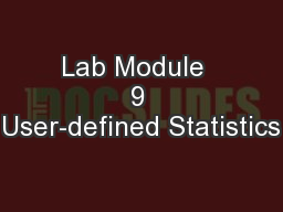 Lab Module  9 User-defined Statistics
