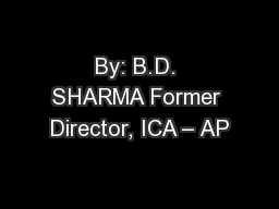 By: B.D. SHARMA Former Director, ICA – AP