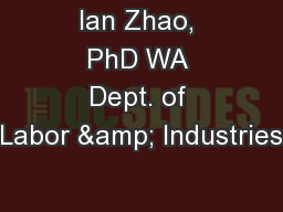 Ian Zhao, PhD WA Dept. of Labor & Industries