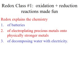 Redox Class #1:  oxidation   reduction reactions made fun