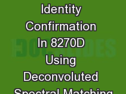 Enhanced Target Identity Confirmation In 8270D Using Deconvoluted Spectral Matching