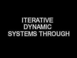 ITERATIVE DYNAMIC SYSTEMS THROUGH