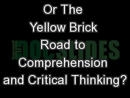 Or The Yellow Brick Road to Comprehension and Critical Thinking?