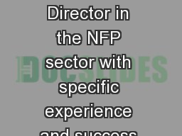 Experienced Non Executive Director in the NFP sector with specific experience and success in effect