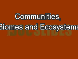Communities, Biomes and Ecosystems