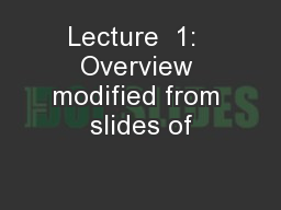 Lecture  1:  Overview modified from slides of PowerPoint PPT Presentation