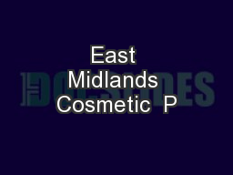 East Midlands Cosmetic  P