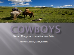 Cowboys Genre- The genre is narrative