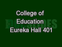 College of Education Eureka Hall 401 PowerPoint PPT Presentation