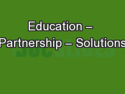 Education – Partnership – Solutions PowerPoint PPT Presentation