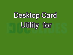 Desktop Card Utility  for