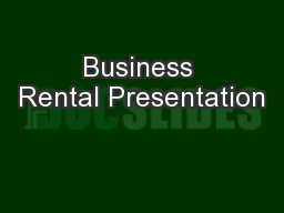 Business Rental Presentation PowerPoint PPT Presentation