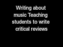Writing about music Teaching students to write critical reviews