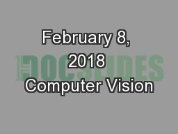 February 8, 2018 Computer Vision