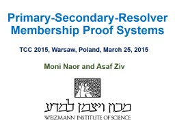 Primary-Secondary-Resolver Membership Proof Systems