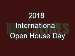 2018 International Open House Day PowerPoint Presentation, PPT - DocSlides