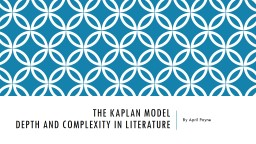 The Kaplan Model Depth and Complexity in Literature