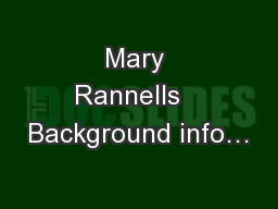 Mary Rannells   Background info…