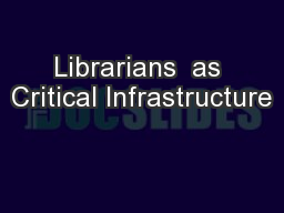 Librarians  as Critical Infrastructure