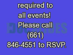 RSVP's are required to all events!  Please call (661) 846-4551 to RSVP.