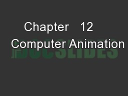 Chapter   12     Computer Animation
