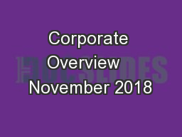 Corporate Overview   November 2018