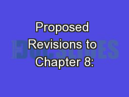 Proposed Revisions to Chapter 8: