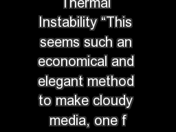 "Thermal Instability ""This seems such an economical and elegant method to make cloudy media, one f PowerPoint PPT Presentation"