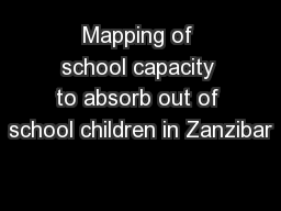 Mapping of school capacity to absorb out of school children in Zanzibar