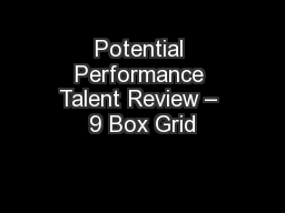 Potential Performance Talent Review – 9 Box Grid PowerPoint PPT Presentation