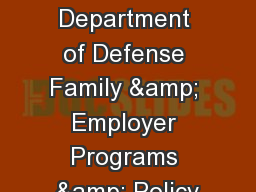 We All Serve Department of Defense Family & Employer Programs & Policy
