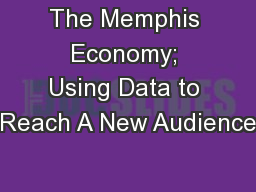 The Memphis Economy; Using Data to Reach A New Audience