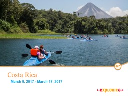 Costa Rica  March 9, 2017 - March 17 PowerPoint Presentation, PPT - DocSlides