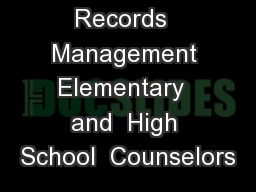 Records  Management Elementary  and  High School  Counselors