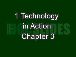 1 Technology in Action Chapter 3