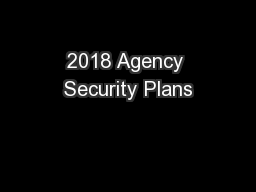 2018 Agency Security Plans