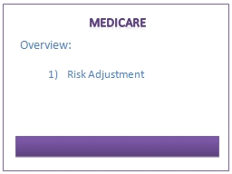 Medicare Overview: Risk Adjustment